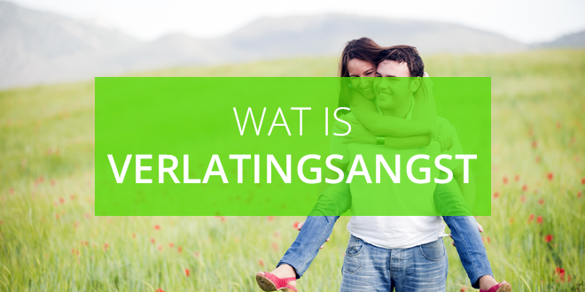 wat is verlatingsangst